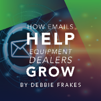 How Emails Help Equipment Dealers Grow 200 x 200