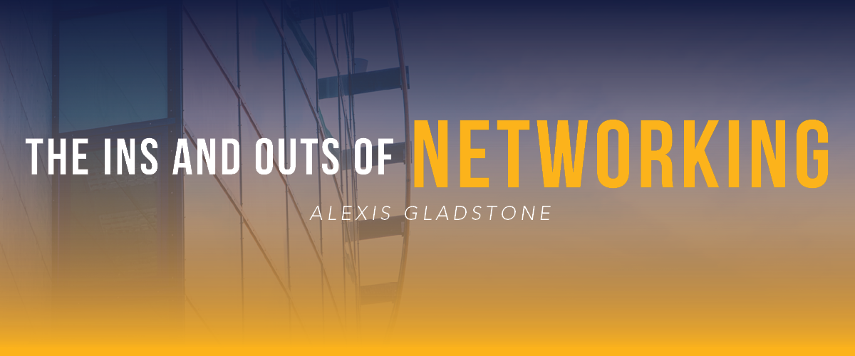 The Ins and Outs of Networking 1200 x 500