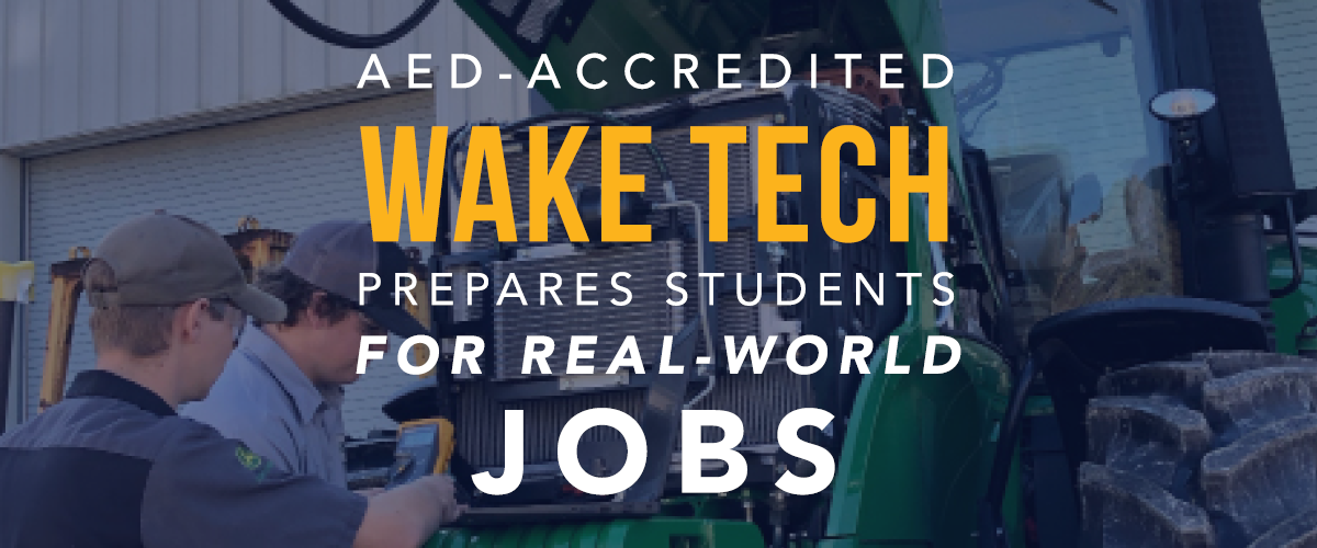 Aed Accredited Wake Tech Prepares Students For Real World Jobs